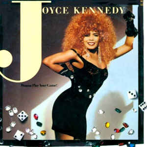 Joyce Kennedy –  Wanna Play Your Game!