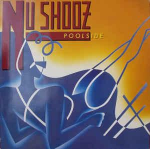 Nu Shooz –  Poolside