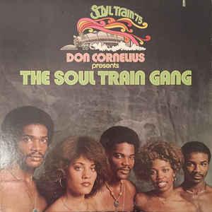 Don Cornelius Presents Soul Train Gang (2) –  Don Cornelius Presents The Soul Train Gang (Soul Train '75)