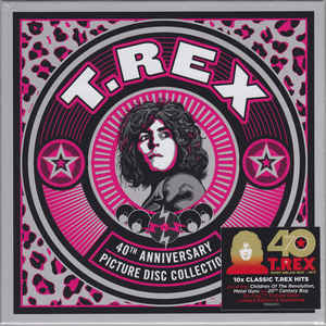 T. Rex –  40th Anniversary Picture Disc Collection