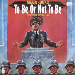 Mel Brooks –  To Be Or Not To Be (The Hitler Rap) Pts. 1&2