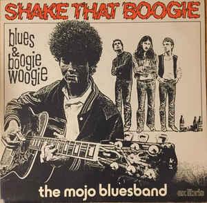Mojo Blues Band –  Shake That Boogie