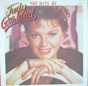 Judy Garland –  The Hits Of Judy Garland