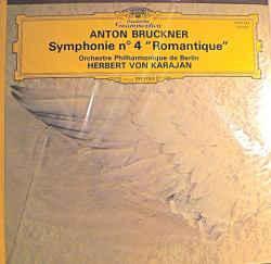 "Anton Bruckner – Berliner Philharmoniker, Herbert Von Karajan –  Symphonie N°4 ""Romantique"""