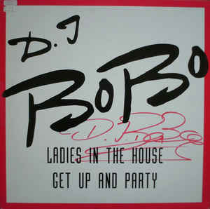 DJ BoBo –  Ladies In The House / Get Up And Party