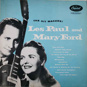 Les Paul & Mary Ford –  The Hit Makers!