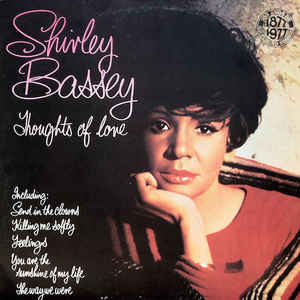 Shirley Bassey –  Thoughts Of Love
