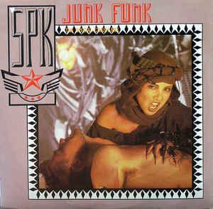 SPK –  Junk Funk (The Special Crash Mix)