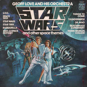 Geoff Love & His Orchestra –  Star Wars And Other Space Themes
