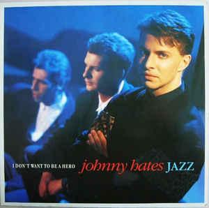 Johnny Hates Jazz –  I Don't Want To Be A Hero