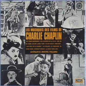 Charlie Chaplin – Michel Villard –  Les Musiques Des Films De Charlie Chaplin