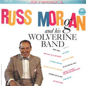 Russ Morgan And His Wolverine Band –  Russ Morgan And His Wolverine Band