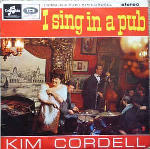 Kim Cordell –  I Sing In A Pub