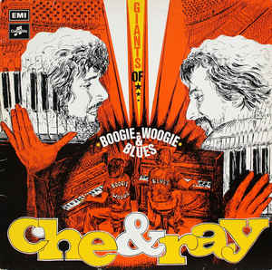 Che & Ray –  Giants Of Boogie-Woogie & Blues