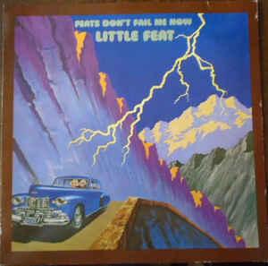 Little Feat –  Feats Don't Fail Me Now