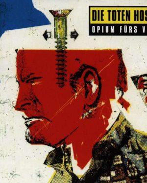 Die Toten Hosen: Opium fürs Volk (remastered)